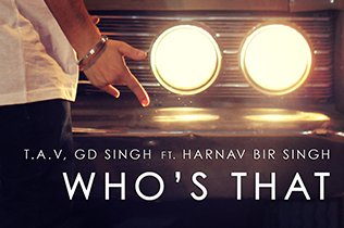 T.A.V, GD Singh ft Harnav Bir Singh - Who's That